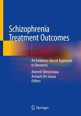 Schizophrenia Treatment Outcomes: An Evidence-Based Approach to Recovery (Paperback)