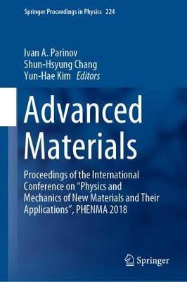 """Advanced Materials: Proceedings of the International Conference on """"Physics and Mechanics of New Materials and Their Applications"""", PHENMA 2018 - Springer Proceedings in Physics 224 (Hardback)"""