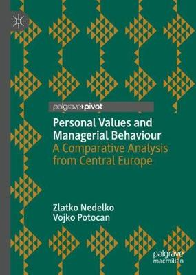 Personal Values and Managerial Behaviour: A Comparative Analysis from Central Europe (Hardback)