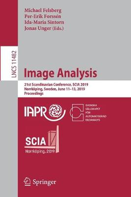 Image Analysis: 21st Scandinavian Conference, SCIA 2019, Norrkoeping, Sweden, June 11-13, 2019, Proceedings - Image Processing, Computer Vision, Pattern Recognition, and Graphics 11482 (Paperback)