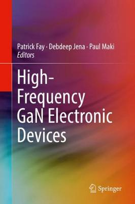 High-Frequency GaN Electronic Devices (Hardback)