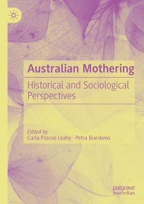 Australian Mothering: Historical and Sociological Perspectives (Hardback)
