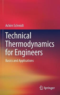Technical Thermodynamics for Engineers: Basics and Applications (Hardback)
