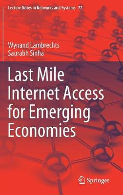 Last Mile Internet Access for Emerging Economies - Lecture Notes in Networks and Systems 77 (Hardback)