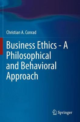 Business Ethics - A Philosophical and Behavioral Approach (Paperback)