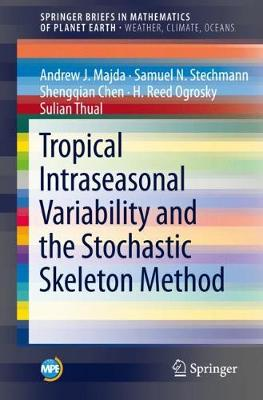 Tropical Intraseasonal Variability and the Stochastic Skeleton Method - SpringerBriefs in Mathematics of Planet Earth (Paperback)
