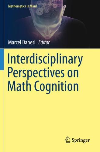 Interdisciplinary Perspectives on Math Cognition - Mathematics in Mind (Paperback)
