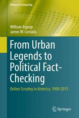 From Urban Legends to Political Fact-Checking: Online Scrutiny in America, 1990-2015 - History of Computing (Hardback)
