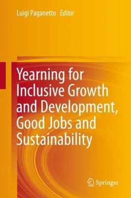 Yearning for Inclusive Growth and Development, Good Jobs and Sustainability (Hardback)