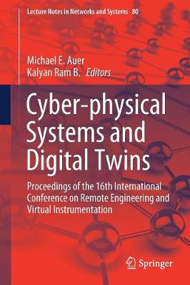 Cyber-physical Systems and Digital Twins: Proceedings of the 16th International Conference on Remote Engineering and Virtual Instrumentation - Lecture Notes in Networks and Systems 80 (Paperback)