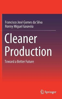 Cleaner Production: Toward a Better Future (Hardback)