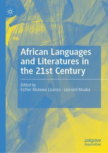 African Languages and Literatures in the 21st Century (Hardback)