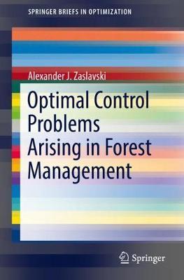 Optimal Control Problems Arising in Forest Management - SpringerBriefs in Optimization (Paperback)