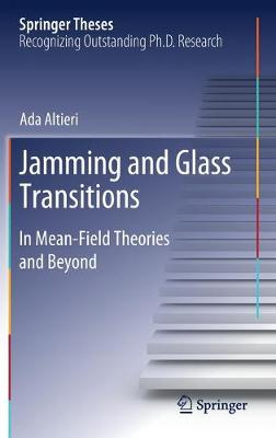 Jamming and Glass Transitions: In Mean-Field Theories and Beyond - Springer Theses (Hardback)