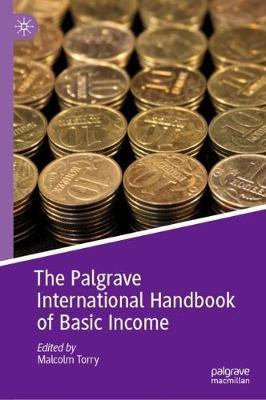 The Palgrave International Handbook of Basic Income - Exploring the Basic Income Guarantee (Hardback)