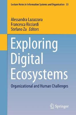 Exploring Digital Ecosystems: Organizational and Human Challenges - Lecture Notes in Information Systems and Organisation 33 (Paperback)