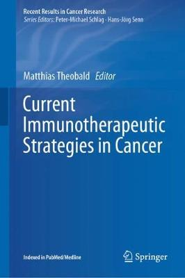 Current Immunotherapeutic Strategies in Cancer - Recent Results in Cancer Research 214 (Hardback)