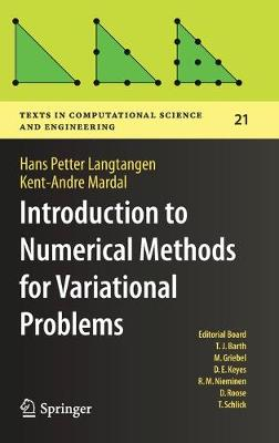 Introduction to Numerical Methods for Variational Problems - Texts in Computational Science and Engineering 21 (Hardback)