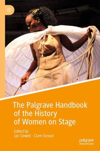 The Palgrave Handbook of the History of Women on Stage (Hardback)