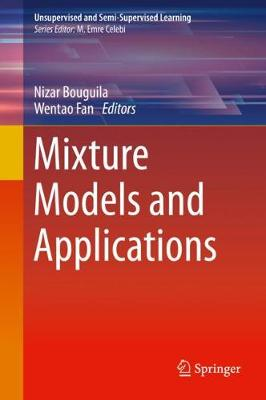 Mixture Models and Applications - Unsupervised and Semi-Supervised Learning (Hardback)