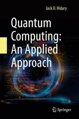 Quantum Computing: An Applied Approach (Hardback)