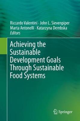 Achieving the Sustainable Development Goals Through Sustainable Food Systems (Hardback)