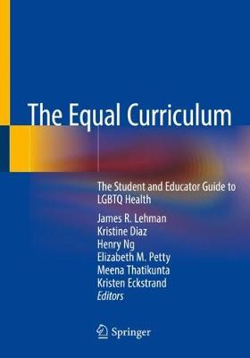 The Equal Curriculum: The Student and Educator Guide to LGBTQ Health (Paperback)