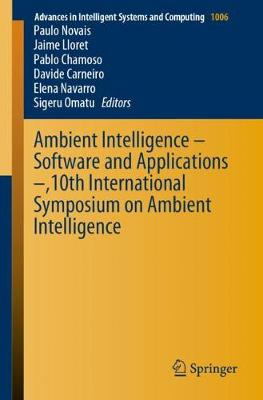 Ambient Intelligence - Software and Applications -,10th International Symposium on Ambient Intelligence - Advances in Intelligent Systems and Computing 1006 (Paperback)