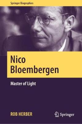 Nico Bloembergen: Master of Light - Springer Biographies (Hardback)