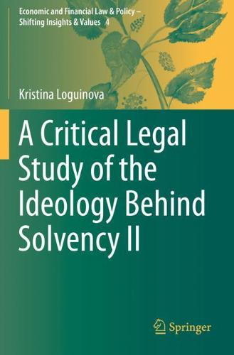 A Critical Legal Study of the Ideology Behind Solvency II - Economic and Financial Law & Policy - Shifting Insights & Values 4 (Paperback)