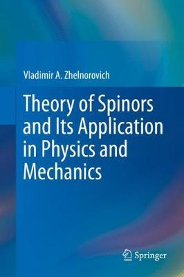 Theory of Spinors and Its Application in Physics and Mechanics (Hardback)