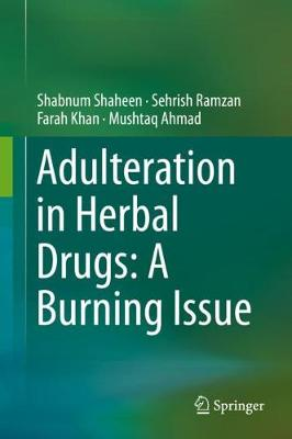 Adulteration in Herbal Drugs: A Burning Issue (Hardback)