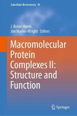Macromolecular Protein Complexes II: Structure and Function - Subcellular Biochemistry 93 (Hardback)