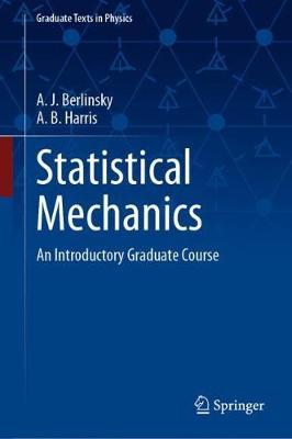 Statistical Mechanics: An Introductory Graduate Course - Graduate Texts in Physics (Hardback)