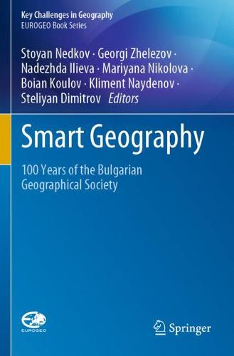 Smart Geography: 100 Years of the Bulgarian Geographical Society - Key Challenges in Geography (Paperback)