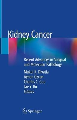 Kidney Cancer: Recent Advances in Surgical and Molecular Pathology (Hardback)