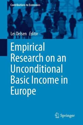 Empirical Research on an Unconditional Basic Income in Europe - Contributions to Economics (Hardback)