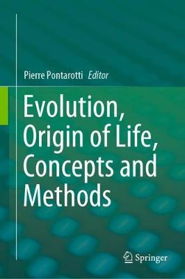 Evolution, Origin of Life, Concepts and Methods (Hardback)