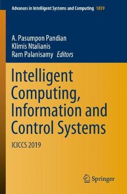 Intelligent Computing, Information and Control Systems: ICICCS 2019 - Advances in Intelligent Systems and Computing 1039 (Paperback)