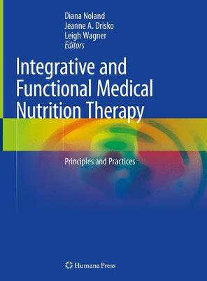 Integrative and Functional Medical Nutrition Therapy: Principles and Practices (Hardback)