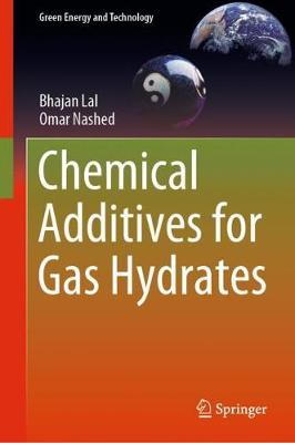 Chemical Additives for Gas Hydrates - Green Energy and Technology (Hardback)