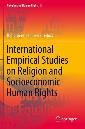 International Empirical Studies on Religion and Socioeconomic Human Rights - Religion and Human Rights 5 (Paperback)
