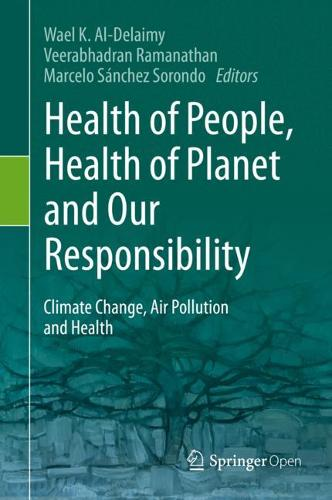 Health of People, Health of Planet and Our Responsibility: Climate Change, Air Pollution and Health (Hardback)