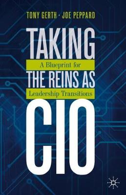 Taking the Reins as CIO: A Blueprint for Leadership Transitions (Hardback)