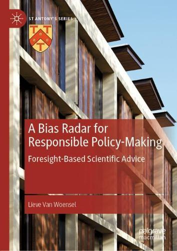 A Bias Radar for Responsible Policy-Making: Foresight-Based Scientific Advice - St Antony's Series (Hardback)