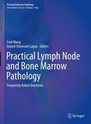 Practical Lymph Node and Bone Marrow Pathology: Frequently Asked Questions - Practical Anatomic Pathology (Hardback)