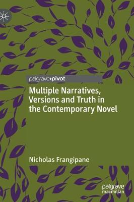 Multiple Narratives, Versions and Truth in the Contemporary Novel (Hardback)