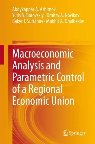 Macroeconomic Analysis and Parametric Control of a Regional Economic Union (Hardback)