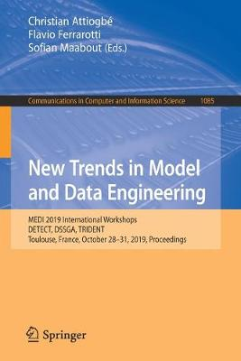 New Trends in Model and Data Engineering: MEDI 2019 International Workshops, DETECT, DSSGA, TRIDENT, Toulouse, France, October 28-31, 2019, Proceedings - Communications in Computer and Information Science 1085 (Paperback)
