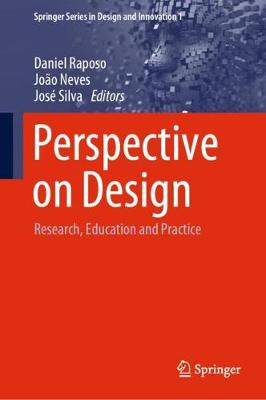 Perspective on Design: Research, Education and Practice - Springer Series in Design and Innovation 1 (Hardback)
